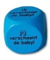 Blauwe dobbelsteen Wie verschoont de baby