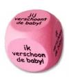 Roze dobbelsteen Wie verschoont de baby